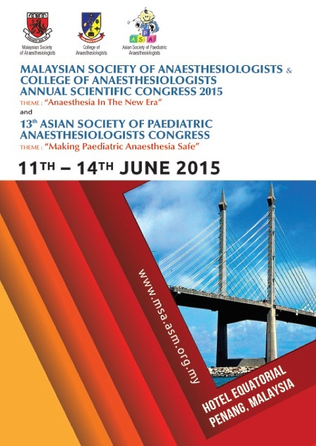 MSA & College of Anaesthesiologists Annual Scientific Congress 2015 & 13th Asian Society of Paediatric Anaesthesiologists Congress. Click here to view more . . .
